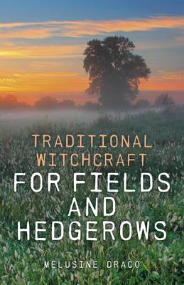 Traditional Witchcraft for Fields and Hedgerows (Paperback)