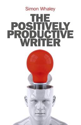 The Positively Productive Writer (Paperback)