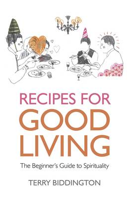 Recipes for Good Living: The Beginner's Guide to Spirituality (Paperback)