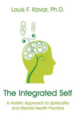 The Integrated Self: A Holistic Approach to Spirituality and Mental Health Practice (Paperback)