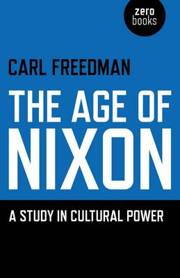 The Age of Nixon: A Study in Cultural Power (Paperback)