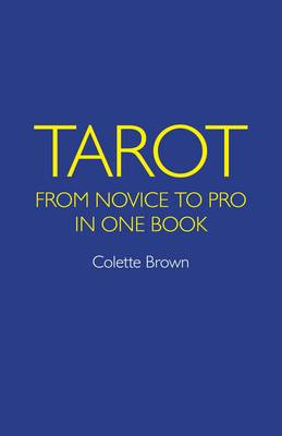 Tarot: From Novice to Pro in One Book (Paperback)