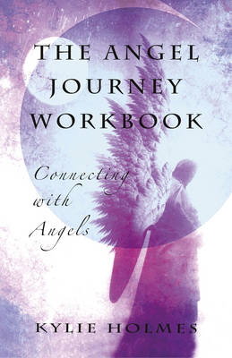 The Angel Journey Workbook: Connecting with Angels (Paperback)