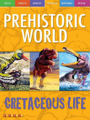Tyrannosaurus and Other Cretaceous Dinosaurs - Prehistoric World S. No. 4 (Paperback)