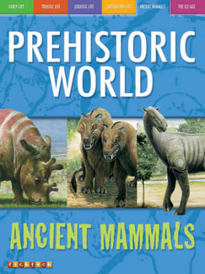 Mammoths and Other Ancient Beasts - Prehistoric World S. No. 5 (Paperback)