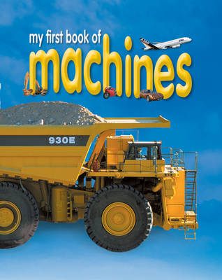 My First Book of Machines - My First Book of... (Paperback)