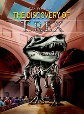 The Discovery of Tyrannosaurus Rex - Story of... (Paperback)