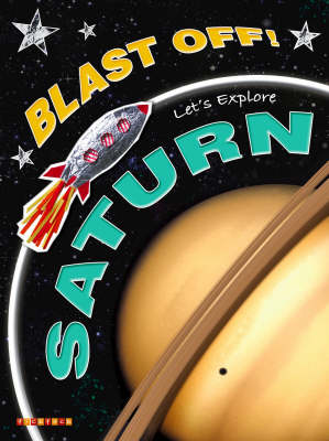 Blast Off!: Let's Explore Saturn (Paperback)