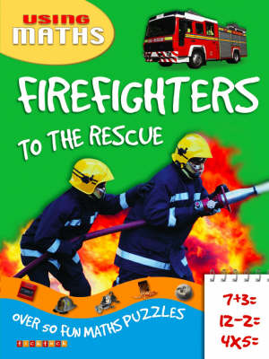 Firefighters To The Rescue - Using Maths No. 4 (Paperback)