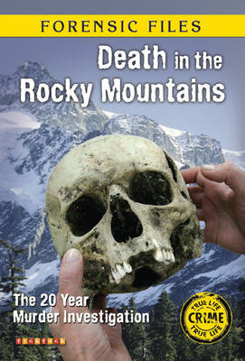 Death in the Rocky Mountains - Forensic Files No. 2 (Paperback)