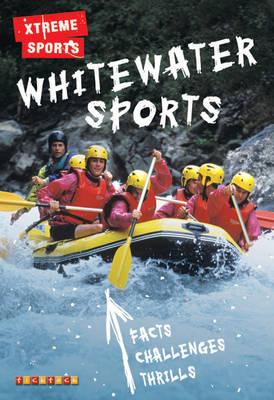 Whitewater Sports - Xtreme Sports No. 6 (Paperback)