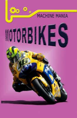 Motorbikes - Machine Mania S. No. 2 (Paperback)