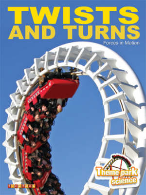 Twists and Turns - Theme Park Science No. 1 (Paperback)