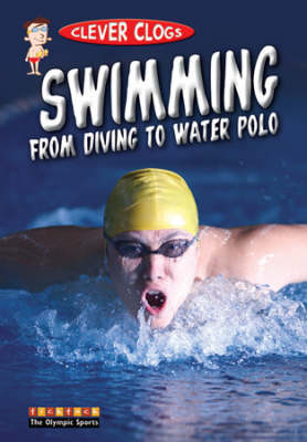 Clever Clogs Swimming from Diving to Water Polo (Paperback)
