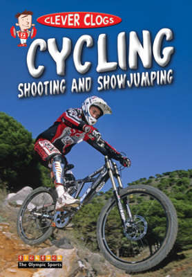 Clever Clogs Cycling Shooting & Showjumping (Paperback)