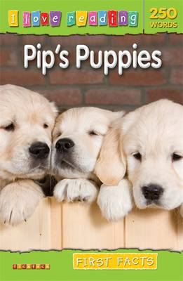 First Facts 250 Words: Pip's Puppies - I Love Reading Fact Files (Paperback)
