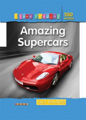 Fact Hounds 550 Words: Amazing Supercars - I Love Reading Fact Files (Paperback)