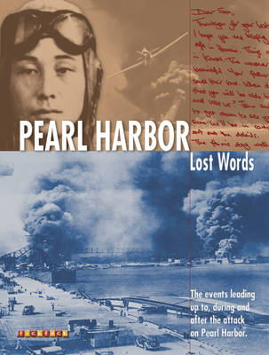 Lost Words: Pearl Harbour: The Events Leading Up to, During and After the Attack on Pearl Harbor - Lost Words No. 8 (Paperback)