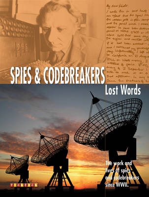 Lost Words Spies and Codebreakers: The Work and Lives of Spies and Codebreakers Since WWII - Lost Words No. 10 (Paperback)