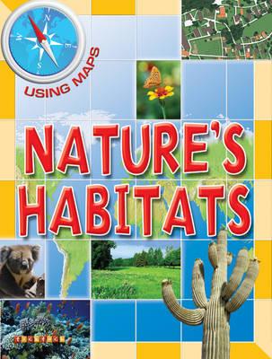 Using Maps Nature's Habitats (Paperback)