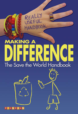 Really Useful Handbooks: Making a Difference: The Save the World Handbook - Really Useful Handbook No. 5 (Paperback)