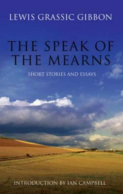The Speak of the Mearns: Short Stories and Essays (Paperback)