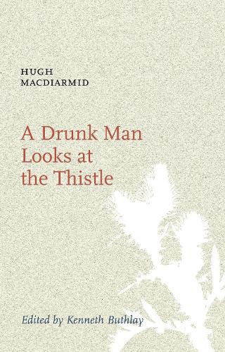 A Drunk Man Looks at the Thistle (Paperback)