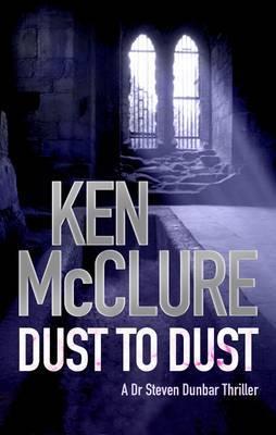 Dust to Dust: 8: A Dr. Steven Dunbar Thriller (Hardback)