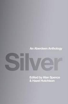 Silver: An Aberdeen Anthology (Paperback)