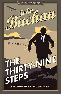 The Thirty-Nine Steps: Authorised Edition - The Richard Hannay Adventures (Paperback)