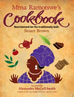 Mma Ramotswe's Cookbook: Nourishment for the Traditionally Built (Paperback)