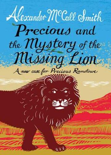 Precious and the Case of the Missing Lion: A New Case for Precious Ramotswe (Hardback)
