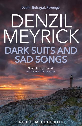 Dark Suits And Sad Songs: A D.C.I. Daley Thriller - The D.C.I. Daley Series (Paperback)