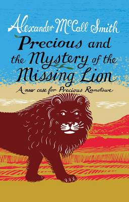 Precious and the Case of the Missing Lion: A New Case for Precious Ramotswe (Paperback)