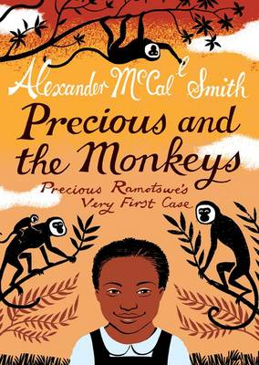Precious and the Monkeys: Precious Ramotswe's Very First Case (Paperback)
