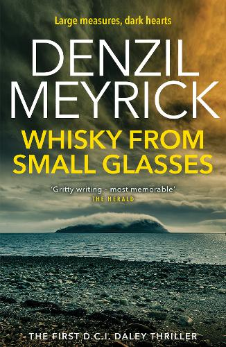 Whisky from Small Glasses: A D.C.I. Daley Thriller - The D.C.I. Daley Series (Paperback)