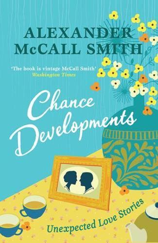 Chance Developments: Unexpected Love Stories (Hardback)