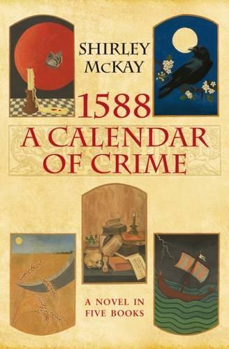 1588: A Calendar of Crime - The Hew Cullan Mysteries (Hardback)
