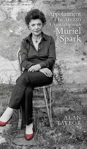 Appointment in Arezzo: A friendship with Muriel Spark (Hardback)