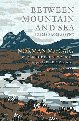 Between Mountain and Sea: Poems From Assynt (Paperback)