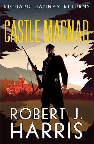 Castle Macnab: Richard Hannay Returns (Hardback)