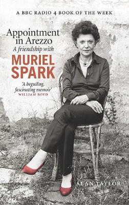 Appointment in Arezzo: A friendship with Muriel Spark (Paperback)