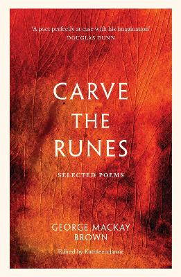 Carve the Runes: Selected Poems (Paperback)