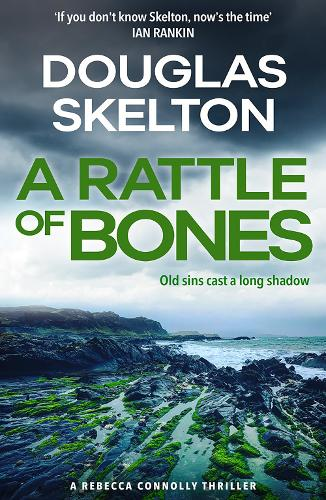 A Rattle of Bones: A Rebecca Connolly Thriller (Paperback)