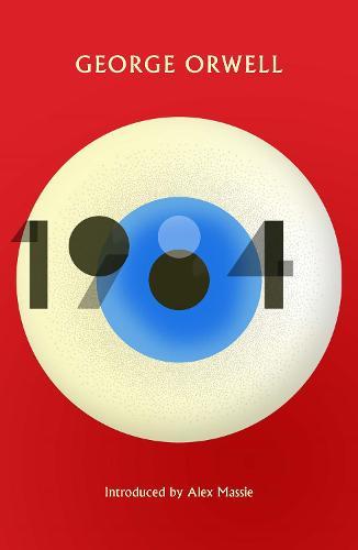 1984 Nineteen Eighty-Four: New Edition of the Twentieth Century's Dystopian Masterpiece (Paperback)