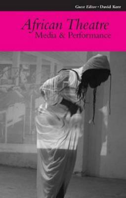 African Theatre 10: Media and Performance - African Theatre (Paperback)