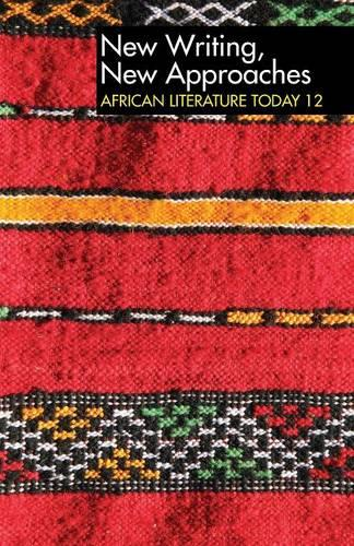 ALT 12 New Writing, New Approaches: African Literature Today: A review - African Literature Today v. 12 (Paperback)