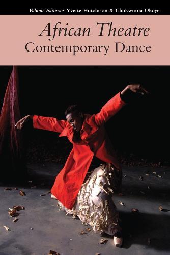 African Theatre 17: Contemporary Dance (Hardback)