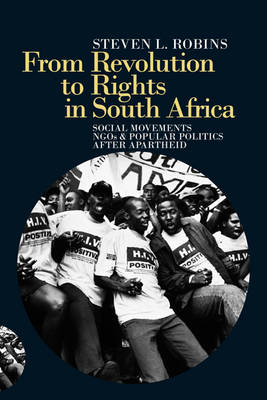 From Revolution to Rights in South Africa: Social Movements, NGOs and Popular Politics After Apartheid (Hardback)