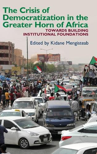 The Crisis of Democratization in the Greater Hor - Towards Building Institutional Foundations (Hardback)
